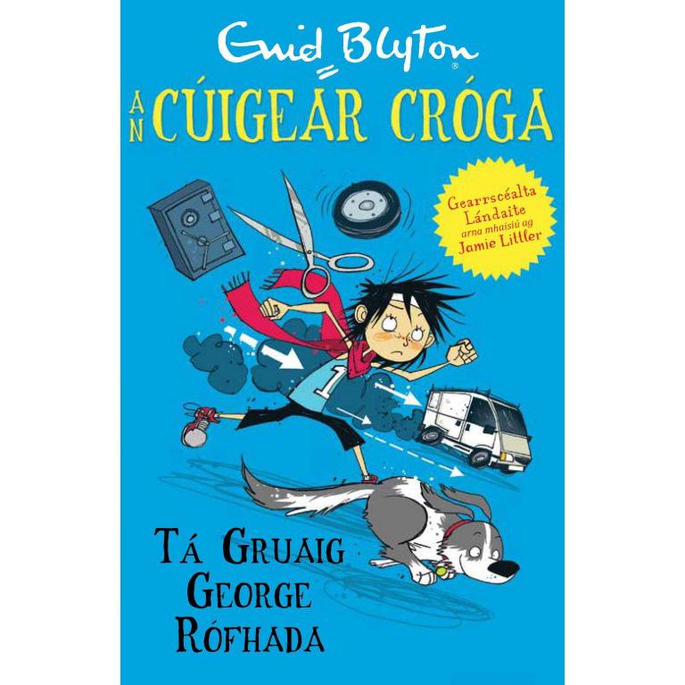 An Cúigear Cróga (The Famous Five): Tá Gruaig George Rófhada